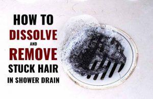 How To Dissolve Hair In A Shower Drain